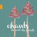 Chants de Noël du Monde - Naïve