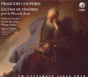 François Couperin leçons de Ténèbres pour le Mercredy Saint Olivier Vernet LigiazDigital
